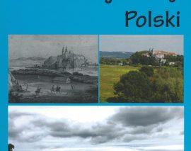 Mijające krajobrazy Polski. Z biegiem Wisły